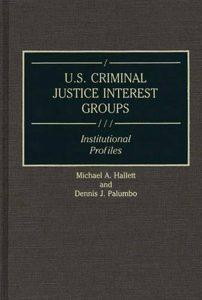 U.S. Criminal Justice Interest Groups Book Cover